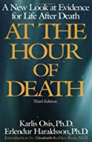 What They Saw...at the Hour of Death: A New Look at Evidence for Life After Death