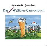 Das Weissbier-Cartoonbuch