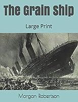The Grain Ship: Large Print