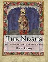 The Negus: An Athropological Contruction of African Diasporic History