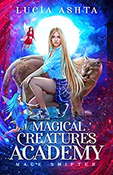Magical Creatures Academy 3: Mage Shifter by [Ashta, Lucia]