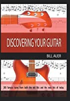 Discovering Your Guitar: Famous Tunes Before 2000 and After 2000 to Now
