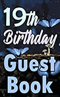 19th Birthday Guest Book: Nineteenth Magical Celebration Message Logbook For Visitors Family and Friends To Write In Comments & Best Wishes Gift Log (Fantasy  Guestbook)