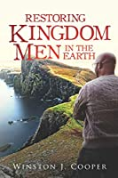 Restoring Kingdom Men In The Earth