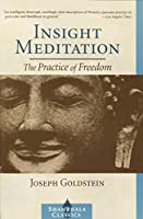 Insight Meditation: A Psychology of Freedom (Shambhala Classics)