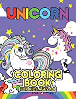 Unicorn Coloring Book for Kids Ages 4-8: Rainbow Unicorns Collection for Kids Coloring and have fun