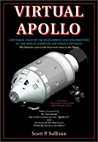 Virtual Apollo: A Pictorial Essay of the Engineering and Construction of the Apollo Command and Service Modules (Apogee Books Space Series)