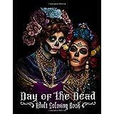 Day of the Dead Adult Coloring Book: Beautiful Calavera Ladies To Color - Día de Muertos Catrina Women
