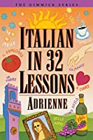 Italian in 32 Lessons (The Gimmick Series)