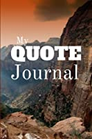 My Quote Journal: A Voyage of Personal Reflection, Introspection & Self-Discovery