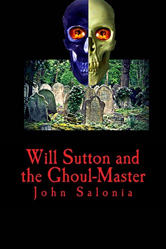Will Sutton and the Ghoul-Mast...