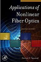 Applications of Nonlinear Fiber Optics, Second Edition (Optics & Photonics Series)