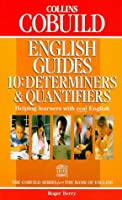 Collins COBUILD English Guides: Determiners and Quantifiers Bk.10