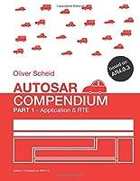Autosar Compendium: Application & RTE: Based on AR4.0.3 (Autosar - Compendium)