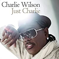 Just Charlie by Charlie Wilson (2010-12-07)