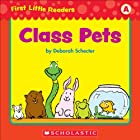 First Little Readers: Class Pets (Level A)