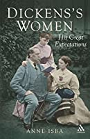 Dickens's Women: His Great Expectations