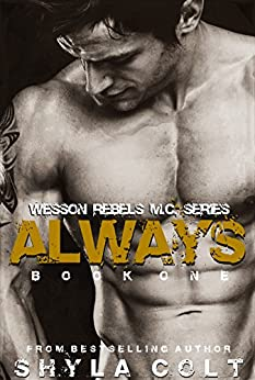 Always (Wesson Rebel M.C. Series Book 1) by [Colt, Shyla]