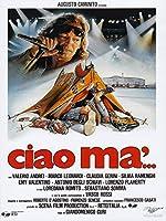 Ciao Ma' [Italian Edition]