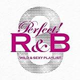 パーフェクト!R&B 3-ワイルド&セクシー・プレイリスト-