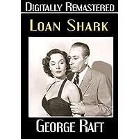Loan Shark - Digitally Remastered by George Raft