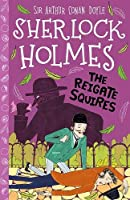 The Reigate Squires (The Sherlock Holmes Children's Collection (Easy Classics))