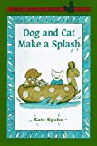 Dog and Cat Make a Splash (Easy-to-Read,Viking)