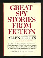 Great Spy Stories from Fiction