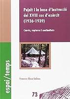 Pujalt i la base d'instrucció del XVIII cos d'exèrcit, 1936-1939 : canvis, ruptures i continuïtats