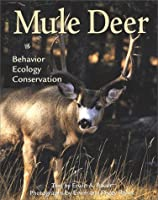 Mule Deer: Behavior, Ecology, Conservation (Wildlife)