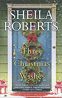 Three Christmas Wishes by [Roberts, Sheila]