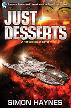 Just Desserts: (Book 3 in the Hal Spacejock series) by [Haynes, Simon]