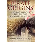 Pirate Origins- Ancient Hidden Ties to the Knights Templar