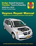 Dodge Grand Caravan & Chrysler Town & Country: 2008 thru 2018 Includes Caravan Cargo (Haynes Repair Manual)