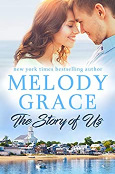 The Story of Us (Sweetbriar Cove Book 11) by [Grace, Melody]