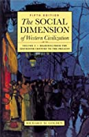 Social Dimension of Western Civilization: Readings From the Sixteenth Century to the Present