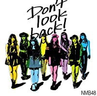 DONT LOOK BACK! TYPE-C(+DVD)(regular) by Nmb48 (2015-03-31)