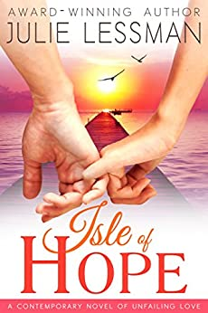 Isle of Hope: Unfailing Love (Isle of Hope Series (Edgy Inspirational) Book 1) by [Lessman, Julie]