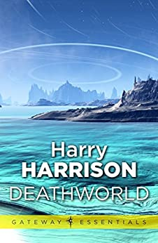 Deathworld: Deathworld Book 1 (Gateway Essentials 81) by [Harrison, Harry]