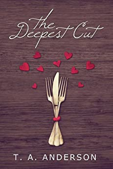 The Deepest Cut (The Cut Series Book 2) by [Anderson, T. A.]
