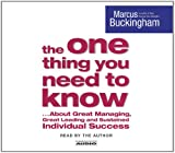"""""""The One Thing You Need to Know: About Great Managing, Great Leading and Sustained Individual Success """""""