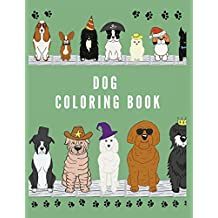 Dog Coloring Book: Dog Lover Gifts for Toddlers, Kids Ages 4-8, Girls Ages 8-12 or Adult Relaxation Cute Stress Relief Animal Birthday Coloring Book Made in USA