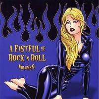 Vol. 9-Fistful of Rock N Roll