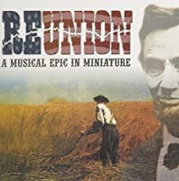 Reunion a Musical Epic in Miniature by Reunion: A Musical Epic in Minature