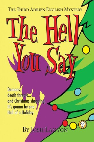 The Hell You Say: The Third Adrien English Mystery
