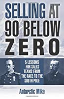 Selling at 90 Below Zero: 5 Lessons for Sales Teams from the Race to the South Pole