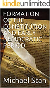 FORMATION OF THE CONSTITUTION AND EARLY DEMOCRATIC PERIOD (English Edition)
