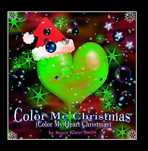 [画像:Color Me Christmas (Color My Heart Christmas) [feat. Christopher Wauben, Chris Short & Santa Klaus]]