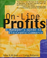 On-Line Profits: A Manager's Guide to Electronic Commerce