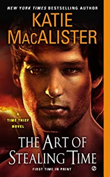 The Art of Stealing Time: A Time Thief Novel by [Macalister, Katie]
